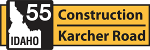 ID-55 Karcher Rd Construction Banner